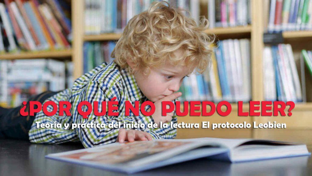 Ya está disponible online el curso: ¿Por qué no puedo leer?Teoría y práctica del inicio de la lectura. El protocolo Leobien