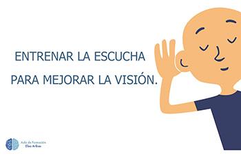 Entrenar la escucha para mejorar la visión