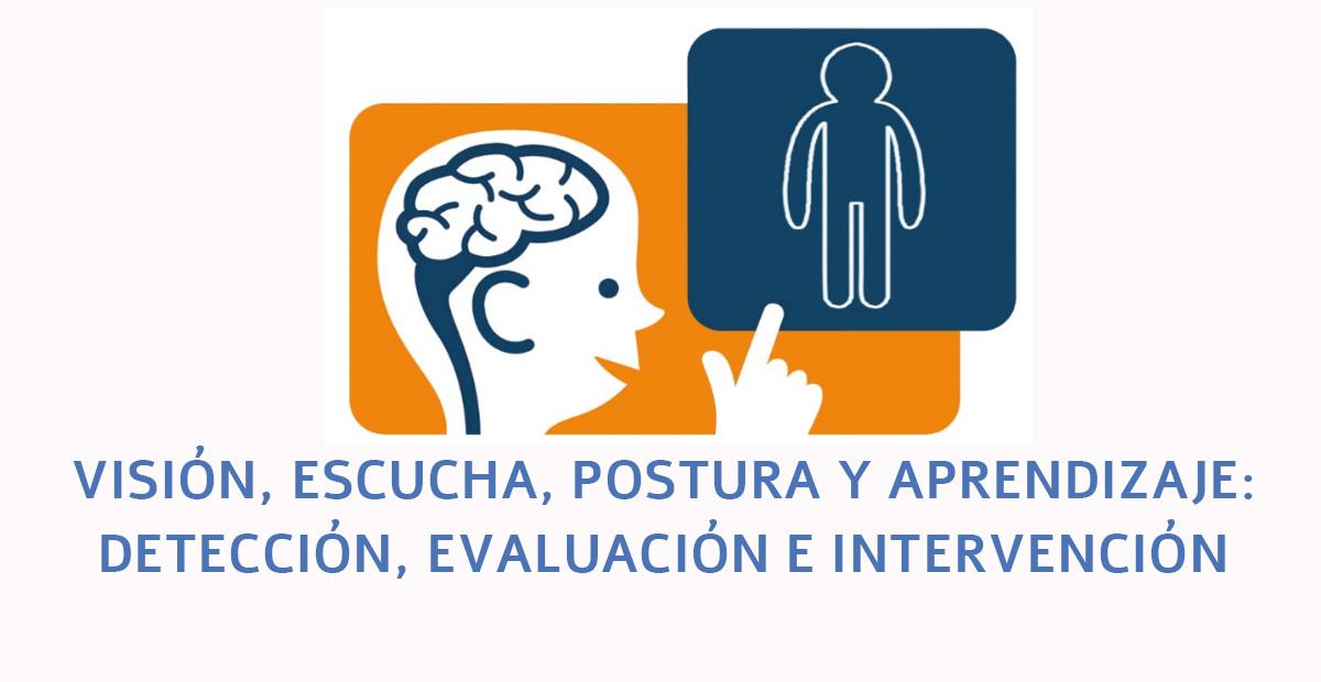 Visión, escucha, postura y aprendizaje: Detección, evaluación e intervención